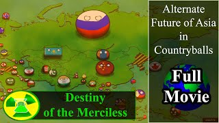 Alternate Future of Asia in Countryballs | Full Movie & Film | Destiny of the Merciless