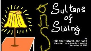 Sultans of Swing: Cover by One Night Stand - The Band (Mumbai)