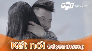 [FPT Telecom] - Kết nối để yêu thương - Pompatama 🍓