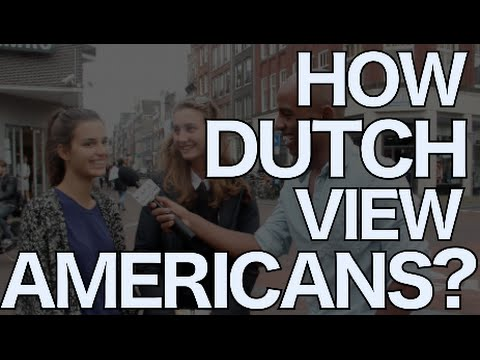 How The Dutch View Americans Amsterdam