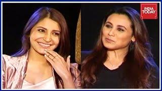 Rani Mukerji & Anushka Sharma Exclusive Conversation | India Today Unforgettables