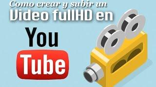 Como exportar y Subir videos  Full HD a youtube
