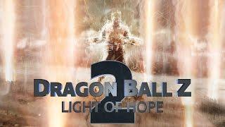 Dragon Ball Z: Light of Hope 2 - Teaser Trailer (Fan Film)