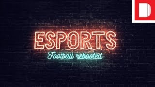 Esports: Football Rebooted | A New Documentary From The Drum