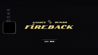 Nxghts - Fireback ft. DCMBR (Official Music Video)