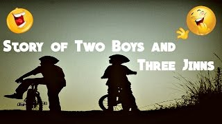 The Story of 2 Boys and 3 Jinns ~ Funny ~ Mufti Menk