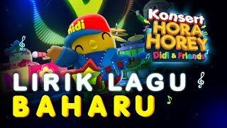 Didi & Friends | Lirik Lagu Baharu Konsert Hora Horey Didi & Friends #2