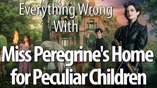 Everything Wrong With Miss Peregrine