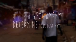 Should Your Geography Determine Your Destiny?