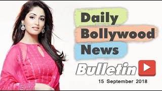 Latest Hindi Entertainment News From Bollywood | 15 September 2018