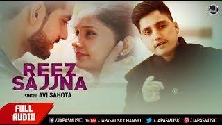 Latest Punjabi Song 2018 | Reez Sajjna |  Avi Sahota | Japas Music