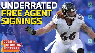The Most Underrated Free Agent Signings of 2018 | Good Morning Football | NFL Network