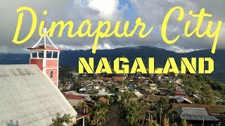 DIMAPUR CITY, NAGALAND