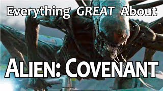 Everything GREAT About Alien: Covenant!