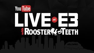 YouTube Live at E3 with Rooster Teeth!