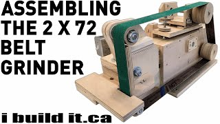 Assembling The 2 X 72 Belt Grinder