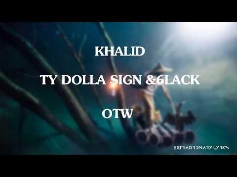 Khalid - OTW Lyrics