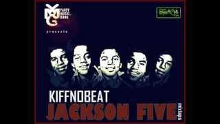 Kiff No Beat - Life Star (Jackson Five Mixtape)