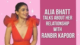 Alia Bhatt Talks About Her Relationship With Ranbir Kapoor! | Pinkvilla | Bollywood