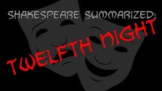 Shakespeare Summarized: Twelfth Night