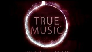 Jim Josef - Firefly | True Music