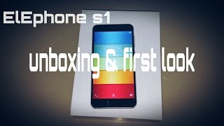 ELEPHONE S1 UNBOXING & FIRST LOOK