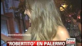 C5N - NOCHES ARGENTINAS: ROBERTITO EN PALERMO