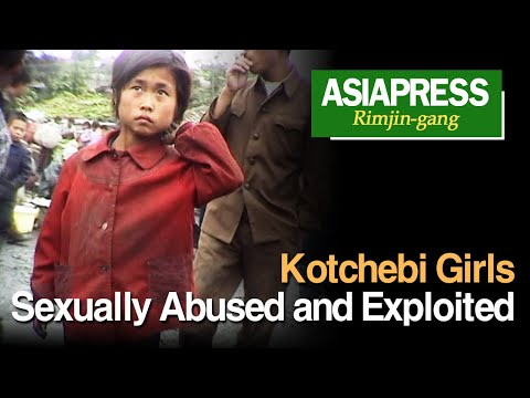 [North Korea Video Report] Kotchebi Girls, Sexually Abused and Exploited