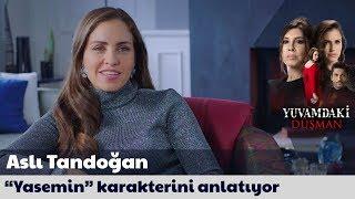 """Aslı Tandoğan """"Yasemin"""" karakterini anlatıyor..."""