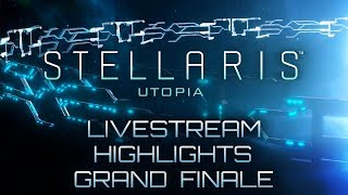 Stellaris: Utopia - Livestream Highlights - Grand Finale - We Will All Go Together