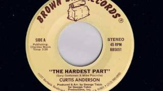 Curtis Anderson - The Hardest Part - Modern Soul Classics