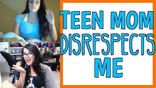TEEN MOM DISRESPECTS ME ON OMEGLE