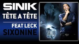 Sinik Feat. Leck - Tête A Tête (Son Officiel)