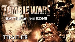 Zombie Wars: Battle of the Bone | Full Horror Movie - Trailer