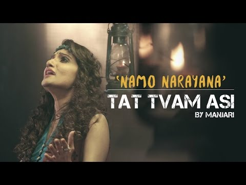 watch Namo Narayana - Tat Tvam Asi by Manjari - Video HD