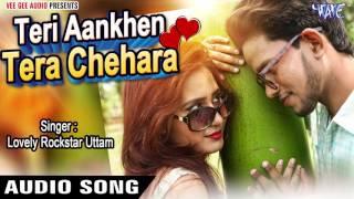 Teri Aankhen Tera Chehra - Lovely Rockstar Uttam - Latest Hindi Song