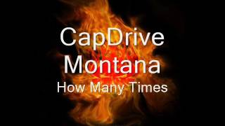 How Many Times by CapDrive Montana