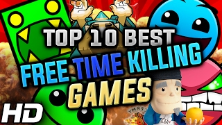 Top 10 Free Time Killing Games for Android / iOS 2017