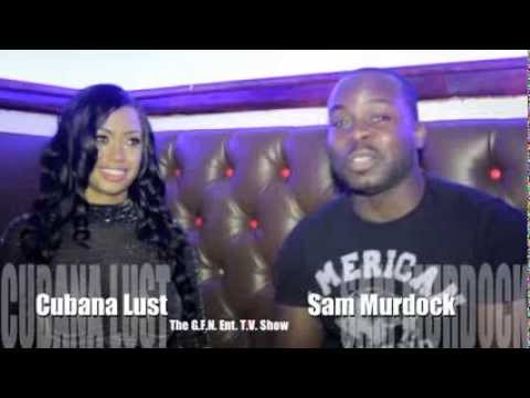 Part 2 of the cubana & Sam Murdock interview from the GFN ENT SHOW