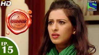 Bhanwar - भंवर - Episode 15 - 27th February 2015