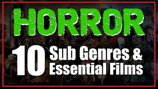 """10 Classic Horror Sub Genres & A """"MUST WATCH MOVIE"""" From Each!"""