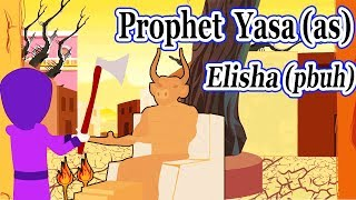 Yasa (AS) | Elisha (pbuh) - Prophet story - Ep 22 (Islamic cartoon - No Music)