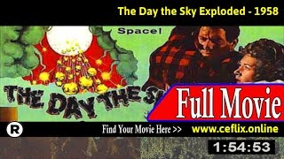 The Day the Sky Exploded (1958) Full Movie Online