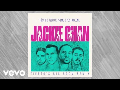 Tiësto, Dzeko - Jackie Chan (Tiësto Big Room Remix) ft. Preme, Post Malone
