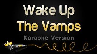 The Vamps - Wake Up (Karaoke Version)