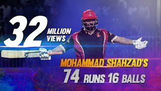 Mohammad Shahzad's 74 From 16 Balls!!!Must Watch Power Hitting!!!