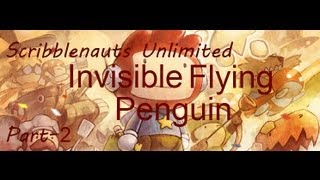 [Part 2] Scribblenauts Unlimited! - Invisible Flying Penguin