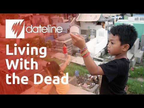 Why are Filipino communities living in cemeteries and caring for its dead