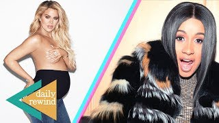 You'll Never Guess What Khloe Kardashian Is Naming Her Baby, Cardi B's Baby Due Date Announced! | DR