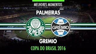 Melhores Momentos - Palmeiras 1 x 1 Grêmio - Copa do Brasil - 19/10/2016